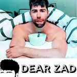 Dear Zad: Threeways in a relationship, long-distance love, and a case of the ex.